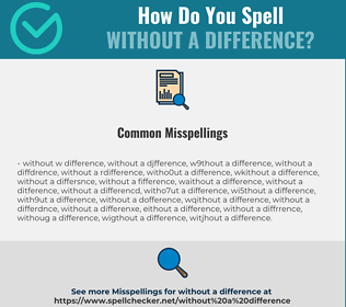Correct spelling for without a difference