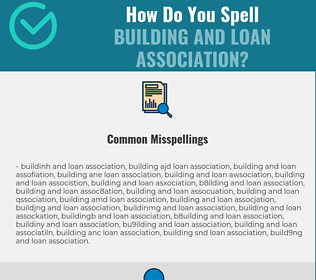 Correct spelling for building and loan association