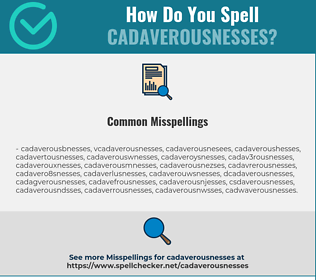 Correct spelling for cadaverousnesses