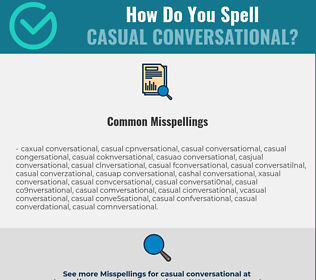 Correct spelling for casual conversational