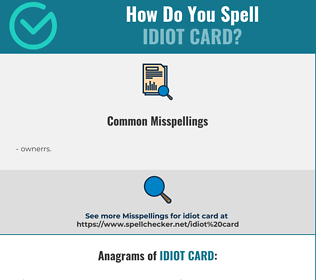 Correct spelling for idiot card