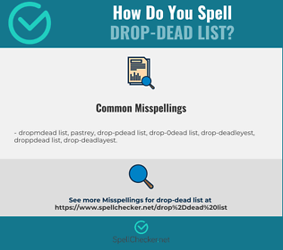 Correct spelling for drop-dead list
