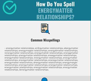 Correct spelling for energymatter relationships