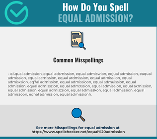 Correct spelling for equal admission