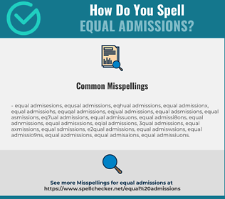 Correct spelling for equal admissions