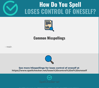Correct spelling for loses control of oneself
