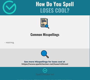 Correct spelling for loses cool