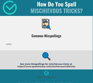 Correct spelling for mischievous tricks
