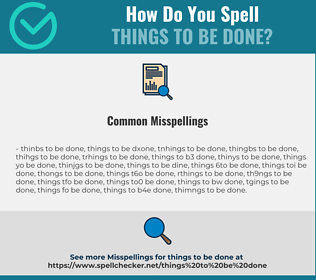 Correct spelling for things to be done