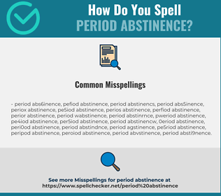 Correct spelling for period abstinence