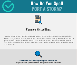 Correct spelling for port a storm