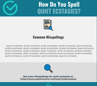 Correct spelling for quiet ecstasies