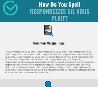 Correct spelling for respondezzes sil vous plait
