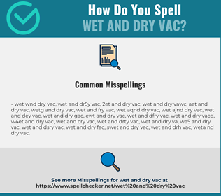 Correct spelling for wet and dry vac