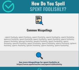 Correct spelling for spent foolishly