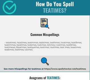 Correct spelling for teatimes