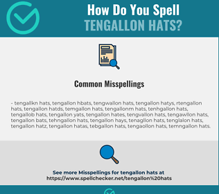 Correct spelling for tengallon hats