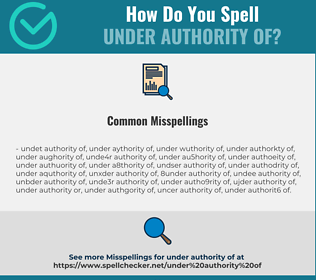Correct spelling for under authority of