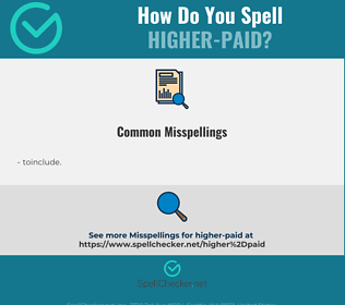 Correct spelling for higher-paid