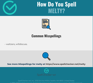 Correct spelling for melty
