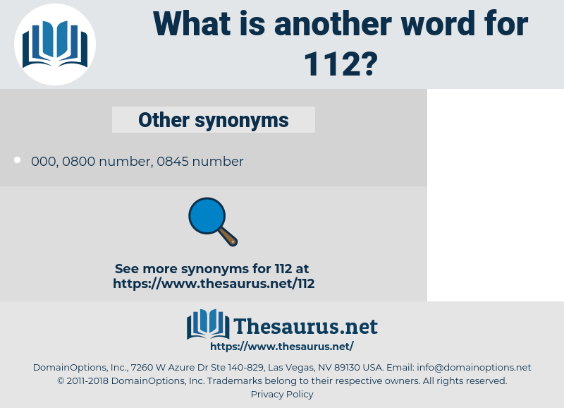 112, synonym 112, another word for 112, words like 112, thesaurus 112