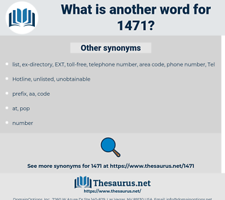 1471, synonym 1471, another word for 1471, words like 1471, thesaurus 1471
