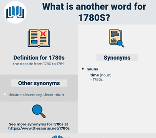 1780s, synonym 1780s, another word for 1780s, words like 1780s, thesaurus 1780s