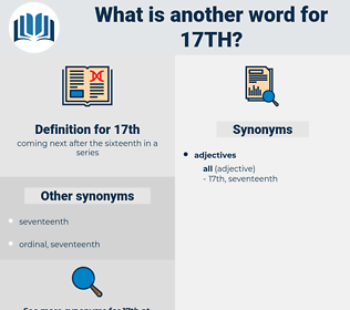 17th, synonym 17th, another word for 17th, words like 17th, thesaurus 17th