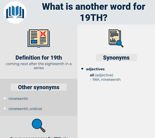 19th, synonym 19th, another word for 19th, words like 19th, thesaurus 19th