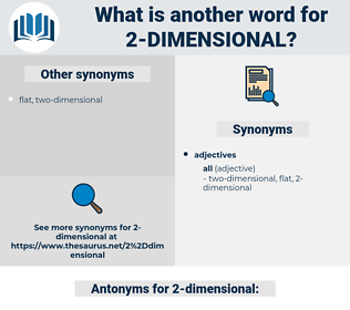 2-dimensional, synonym 2-dimensional, another word for 2-dimensional, words like 2-dimensional, thesaurus 2-dimensional