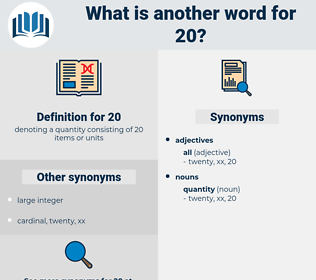 20, synonym 20, another word for 20, words like 20, thesaurus 20
