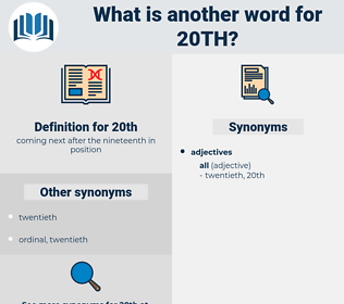 20th, synonym 20th, another word for 20th, words like 20th, thesaurus 20th