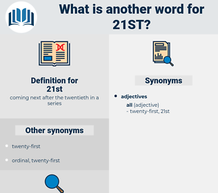 21st, synonym 21st, another word for 21st, words like 21st, thesaurus 21st
