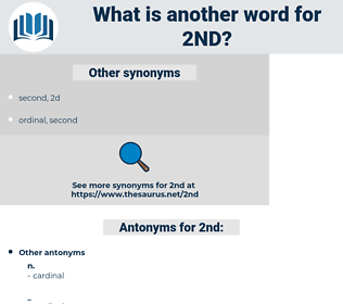 2nd, synonym 2nd, another word for 2nd, words like 2nd, thesaurus 2nd