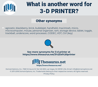 3-D printer, synonym 3-D printer, another word for 3-D printer, words like 3-D printer, thesaurus 3-D printer