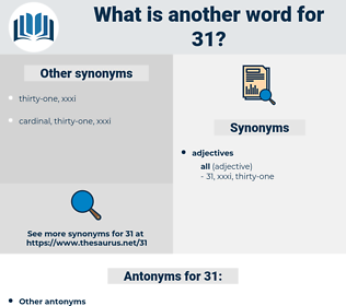 31, synonym 31, another word for 31, words like 31, thesaurus 31