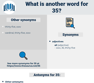 35, synonym 35, another word for 35, words like 35, thesaurus 35