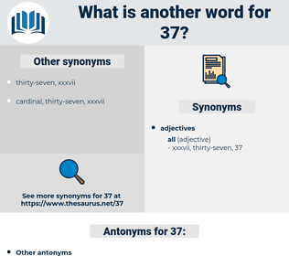 37, synonym 37, another word for 37, words like 37, thesaurus 37