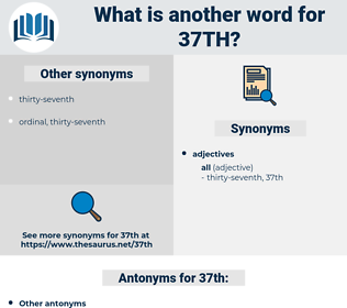 37th, synonym 37th, another word for 37th, words like 37th, thesaurus 37th