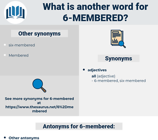 6-membered, synonym 6-membered, another word for 6-membered, words like 6-membered, thesaurus 6-membered
