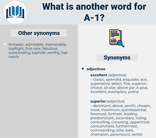 a-1, synonym a-1, another word for a-1, words like a-1, thesaurus a-1