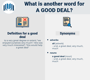 a good deal, synonym a good deal, another word for a good deal, words like a good deal, thesaurus a good deal