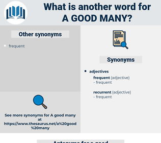 a good many, synonym a good many, another word for a good many, words like a good many, thesaurus a good many
