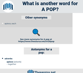 a pop, synonym a pop, another word for a pop, words like a pop, thesaurus a pop