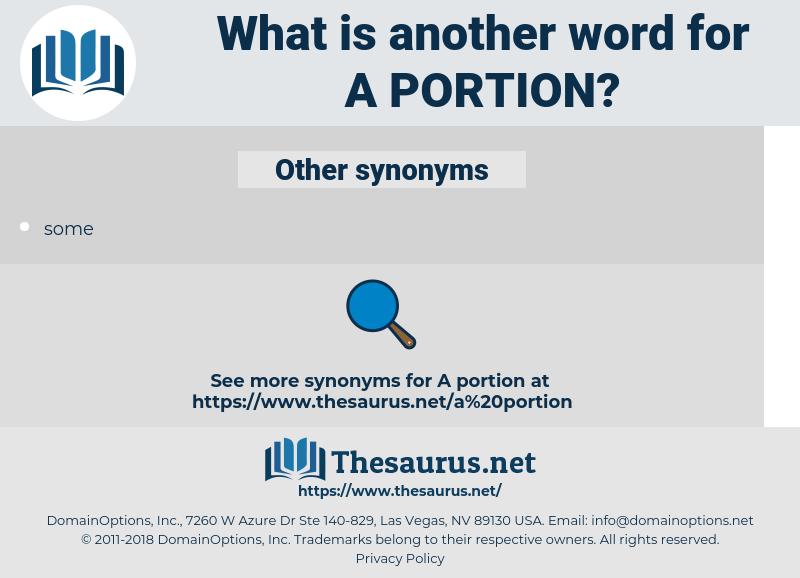 a portion, synonym a portion, another word for a portion, words like a portion, thesaurus a portion