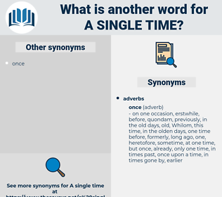 a single time, synonym a single time, another word for a single time, words like a single time, thesaurus a single time