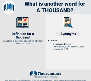 a thousand, synonym a thousand, another word for a thousand, words like a thousand, thesaurus a thousand