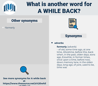 a while back, synonym a while back, another word for a while back, words like a while back, thesaurus a while back