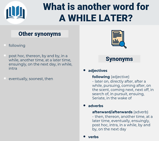 a while later, synonym a while later, another word for a while later, words like a while later, thesaurus a while later