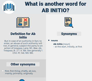 Ab Initio, synonym Ab Initio, another word for Ab Initio, words like Ab Initio, thesaurus Ab Initio